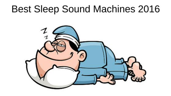 best sleep sound machines 2016