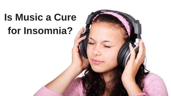 Is Music a Cure for sleep insomnia?