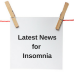Latest News for Insomnia ans Sleeplessness