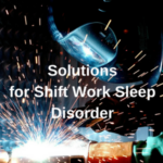 Solutions for Shift Work Sleep Disorder