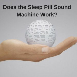 Does the Sense with Sleep Pill Sound Machine work?