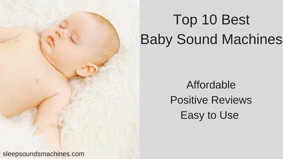 Top 10 Best Baby Sound Machines