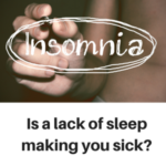 Is a lack of sleep making you sick? sleep insomnia