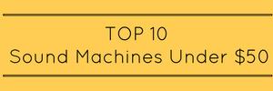 TOP 10 Sound Machines Under $50