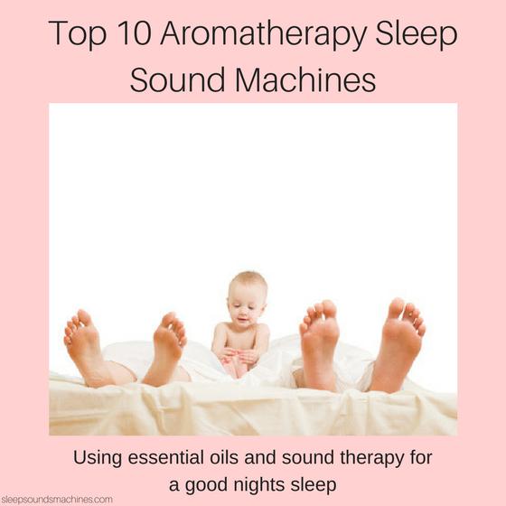 Aromatherapy Sleep Sound Machines