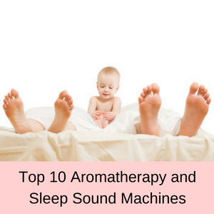 Top 10 aromatherapy and sleep sound machines