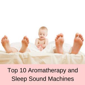 Top 10 aromatherapy and sleep sound machines